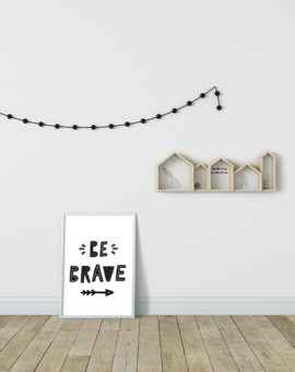 Scandinavian inspired wall art print, black & white, be brave