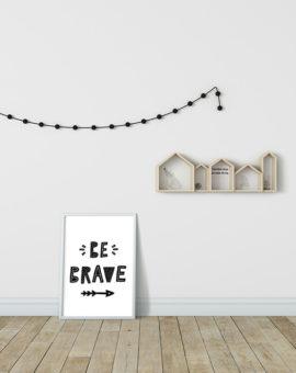 Scandinavian inspired wall art print, black & white, be brave