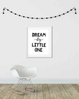 Scandinavian inspired wall art print, black & white, Dream big little one