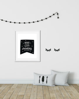 Scandinavian inspired wall art print, black & white, Never stop dreaming